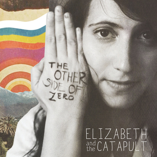 The Other Side Of Zero by Elizabeth & The Catapult