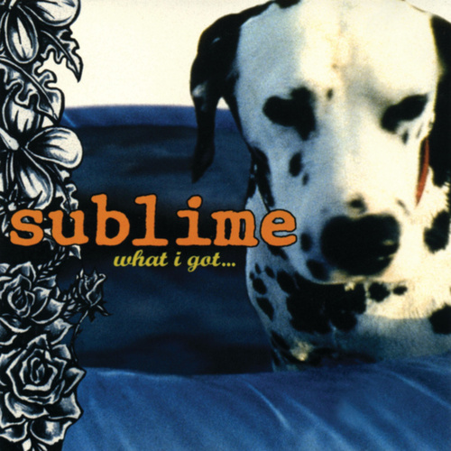 What I Got by Sublime