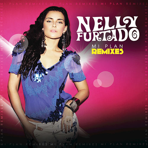 Mi Plan Remixes by Nelly Furtado