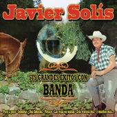 Javier Solis - Sus Grandes Exitos Con Banda by Javier Solis