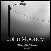 What You Deserve (Demo) - EP by John Mooney