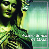 Sacred Songs of Mary by Various Artists