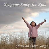 Religious Songs For Kids - Christian Piano Songs by Christian Songs Music