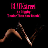 No Diggity (Cooler Than Now Remix) by Blackstreet