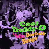 Cool Daddy-O - '60s Beatnik Songs by Various Artists