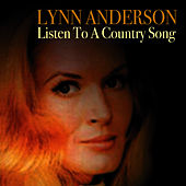 Listen To A Country Song by Lynn Anderson
