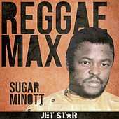 Jet Star Reggae Max Presents: Sugar Minott by Sugar Minott