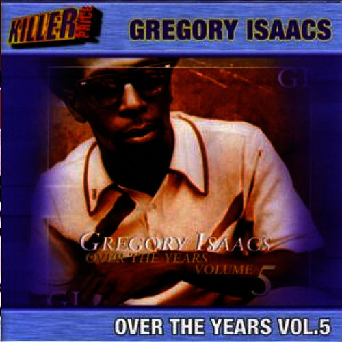 Over The Years Volume 5 by Gregory Isaacs