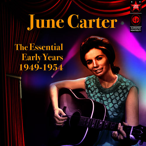The Essential Early Years 1949-1954 by June Carter Cash