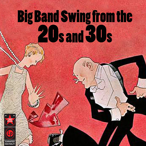 Big Band Swing From The '20s & '30s by Various Artists