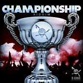 ChampionShip Riddim by Various Artists