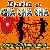 Baila El Cha Cha Cha by Various Artists
