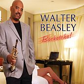 Backatcha! by Walter Beasley