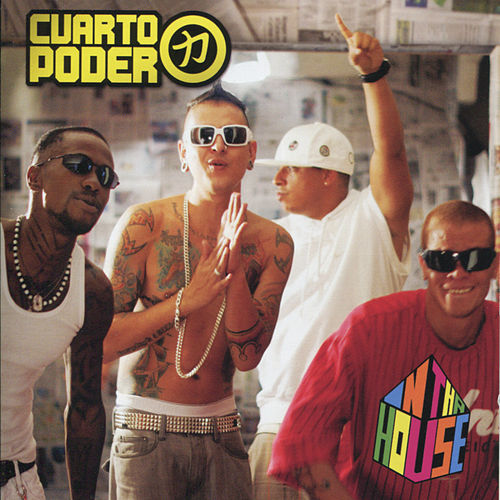 In Tha House by Cuarto Poder