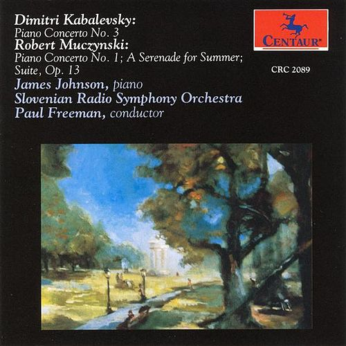 Kabalevsky: Piano Concerto No. 3 - Muczynski: Piano Concerto No. 1 / The Suite, Op. 13 / A Serenade for Summer by Various Artists
