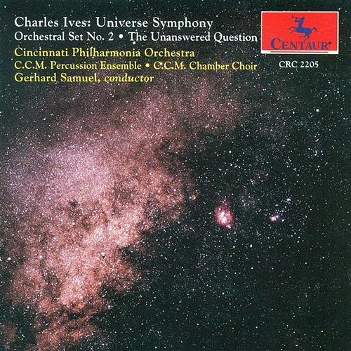 Ives, C.: Universe Symphony (Completed by L. Austin) / Orchestral Set No. 2 / The Unanswered Question by Gerhard Samuel