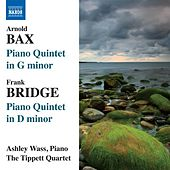 Bax: Piano Quintet in G minor - Bridge: Piano Quintet in D minor by Ashley Wass