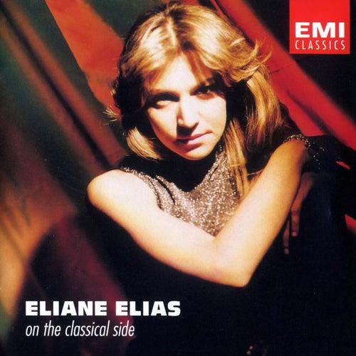 Eliane Elias - On The Classical Side by Eliane Elias