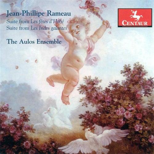 Rameau, J.-P.: Fetes D'Hebe (Les) / Les Indes Galantes by The Aulos Ensemble