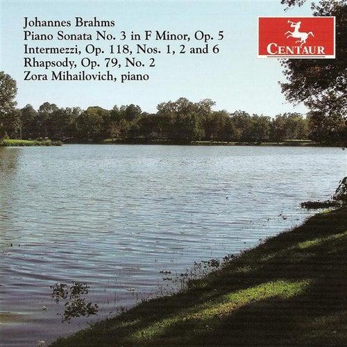 Brahms, J.: Piano Sonata No. 3 / 6 Piano Pieces (Excerpts) / Rhapsody No. 2 in G Minor by Zora Mihailovich