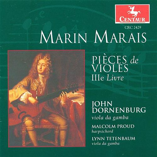 Marais, M.: Pieces De Viole, Book 3 by Various Artists