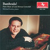 Gottschalk, L.M.: Piano Music by Michael Lewin