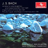 Bach, J.S.: Viola Da Gamba Sonatas, Bwv 1027-1029 / English Suite No. 2 / Prelude, Fugue and Allegro in E Flat Major by Various Artists