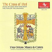 Medieval Music (The Cross of Red - Music of Love and War From the Time of the Crusades)(New Orleans Musica Da Camera) by Various Artists