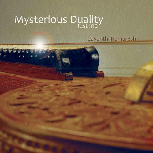 Mysterious Duality by Jayanthi Kumaresh