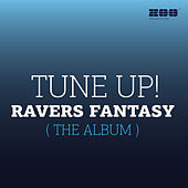 Ravers Fantasy (The Album) by Tune Up!