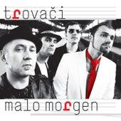 Malo Morgen by Trovaci