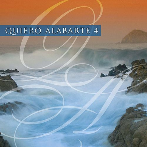 Quiero Alabarte 4 by Maranatha! Latin
