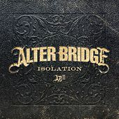 Isolation by Alter Bridge