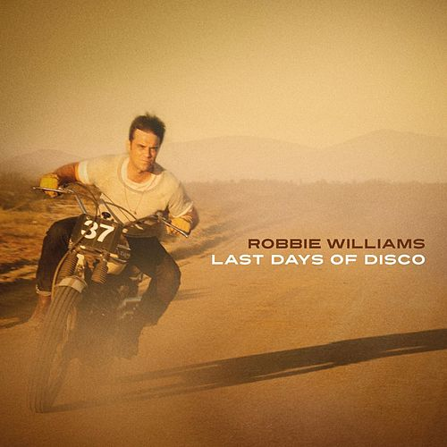 Last Days Of Disco by Robbie Williams