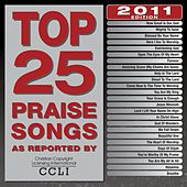 Top 25 Praise Songs 2011 by Various Artists