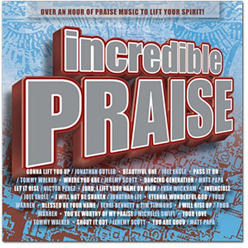 Incredible Praise by Various Artists