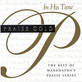 Praise Gold (In His Time) by Various Artists