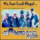 John Earl's Boogieman Band: We Just Look Illegal by Naran