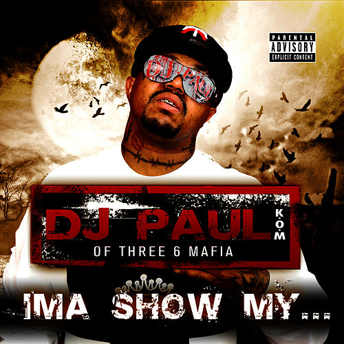 Ima Show My... - Single by DJ Paul