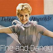 Fine and Dandy by Debbie Reynolds