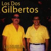 La Huella by Los Dos Gilbertos