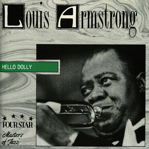 Hello Dolly by Louis Armstrong