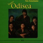Ven Enseñame by Super Odisea