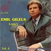Emil Gilels Legacy, Vol. 8 by Various Artists