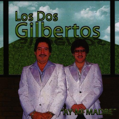 Ay Mi Madre by Los Dos Gilbertos