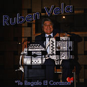 Te Regalo El Corazon by Ruben Vela