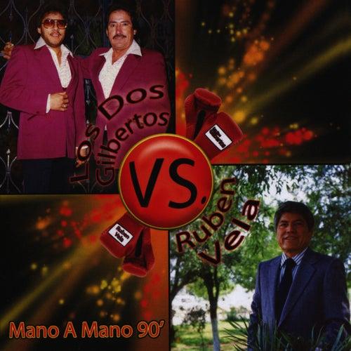 Mano A Mano 90 by Los Dos Gilbertos