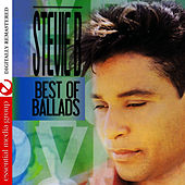 Best Of Ballads (Digitally Remastered) by Stevie B