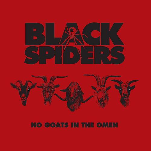 No Goats In The Omen by Black Spiders