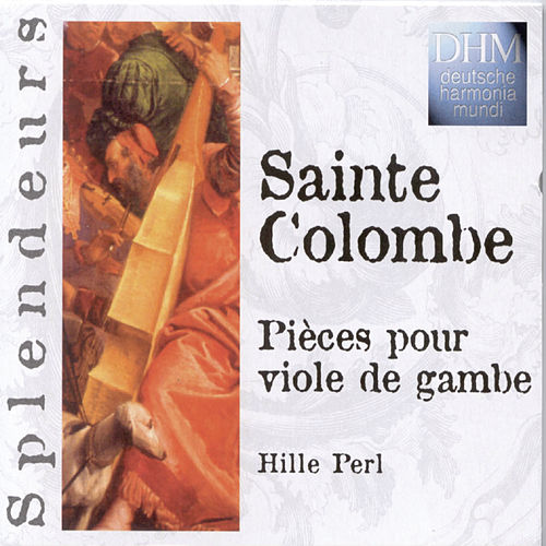 Sainte Colombe: Pièces Pour Viole De Gambe by Various Artists